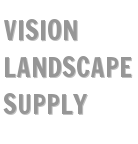 Vision Landscape Supply